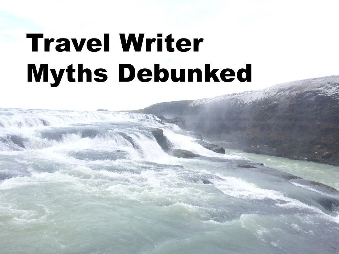 The Travel Writer's Life: Myths Debunked