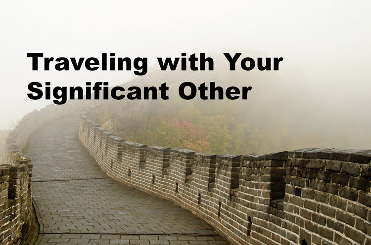 Traveling with Your Significant Other: How Not to Kill Each Other