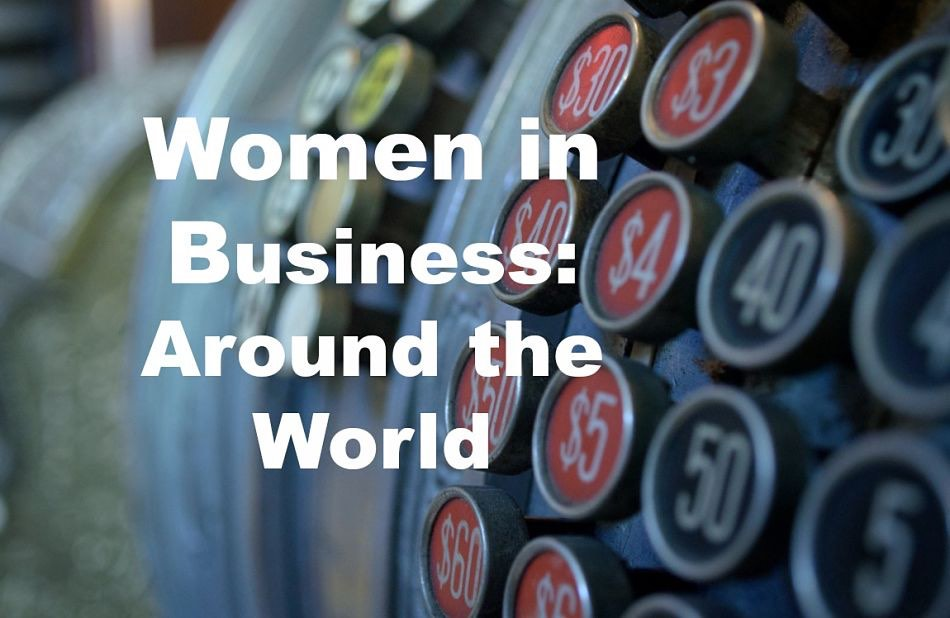 Women in Business Around the World: A Changing Climate