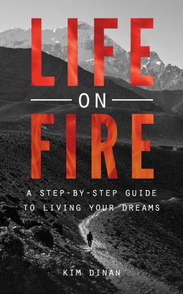 Kim Dinan, Life On Fire