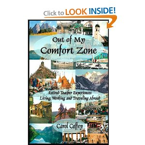 Out of My Comfort Zone By: Carol Coffey