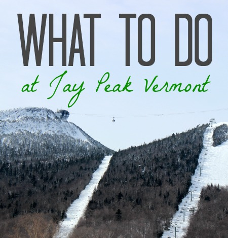 What to do at Jay Peak