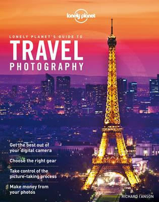 lonely planet guide to travel photography