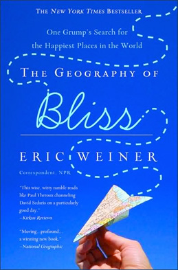 Happy Reading: A First Look At Eric Weiner's The Geography of Bliss