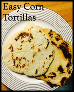 Easy Corn Tortillas