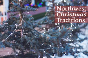 Northwest Christmas Traditions