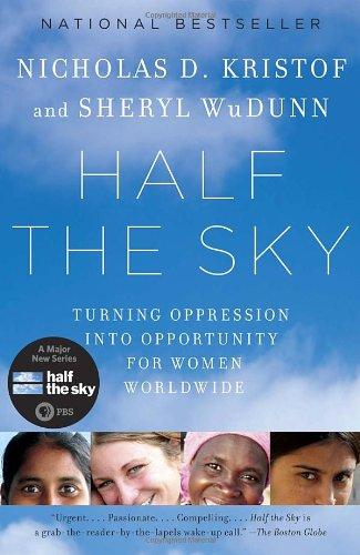 Half the Sky by Nicholas D. Kristof and Cheryl WuDunn