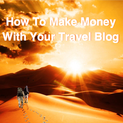 On the Bookshelf: How to Make Money with Your Travel Blog