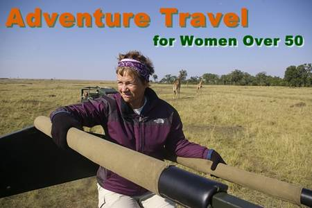 Adventure Travel for Women over 50