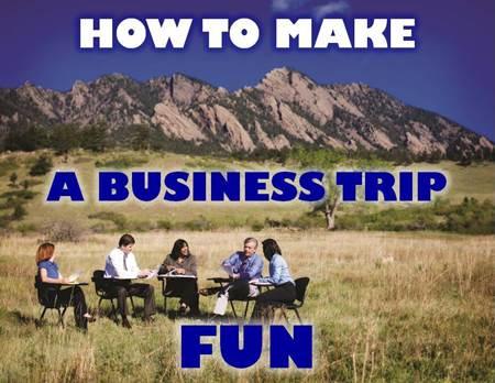 Make Business Trips Fun