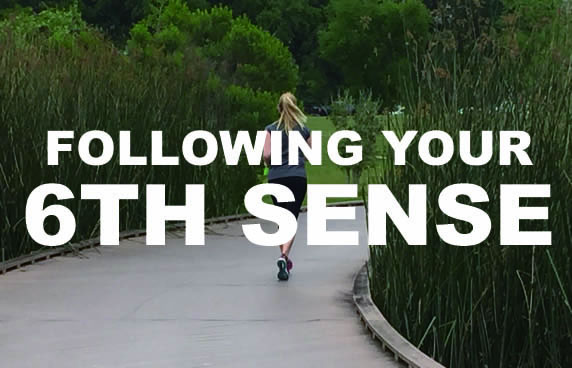Follow Your 6th Sense